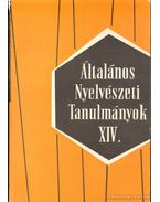 Általános nyelvészeti tanulmányok XIV.
