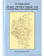Két régió - Felvidék és Vajdaság - sorsa az Osztrák-Magyar Monarchiától napjainkig