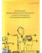 Alternatív Mozgásfejlesztő Program A Nagycsoportos Óvodások Körében