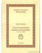 A késő humanizmus irodalma Sárospatakon (1558-1598)