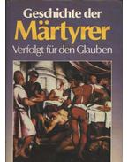 Geschichte derMärtyrer