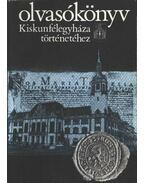 Olvasókönyv Kiskunfélegyháza történetéhez