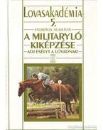 A militaryló kiképzése