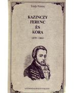 Kazinczy Ferenc és kora