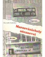 Marosvásárhely utcanevei tegnap és ma