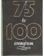 Hetvenöt év - száz aranyérem (mini) (számozott)