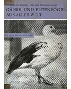 Libák és kacsák a világ egészéről (Ganse- und Entenvögel aus aller Welt)