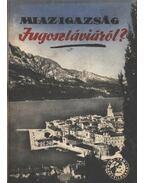 Mi az igazság Jugoszláviáról?