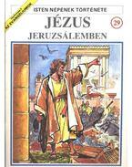 Isten népének története 29. Jézus Jeruzsálemben