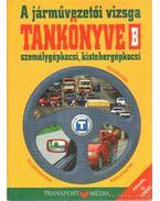 A járművezetői vizsga tankönyve B járműkategória