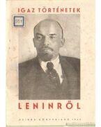 Igaz történetek Leninről
