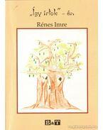 Így írtok - én (dedikált) - Rénes Imre