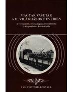 Magyar vasutak a II. világháború éveiben