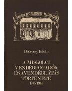 A miskolci vendégfogadók és a vendéglátás története 1745-1945