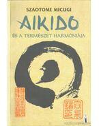 Aikido és a természet harmóniája