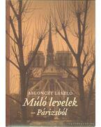 Múló levelek - Párizsból 2002-2004. - Ablonczy László