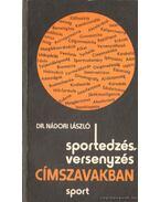 Sportedzés, versenyzés címszavakban (dedikált)