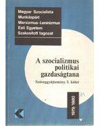 A szocializmus politikai gazdaságtana I.