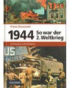 1944 So war der 2. Weltkrieg