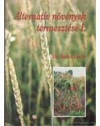 Alternatív növények termesztése I.