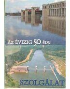 Az Évizig 50 éve Szolgálat