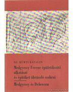Medgyessy Ferenc épületdíszítő alkotásai és építőket ábrázoló szobrai - Medgyessy és Debrecen