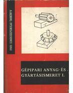 Gépipari anyag- és gyártásismeret I.
