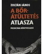A bőrátültetés atlasza - Zoltán János
