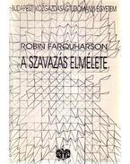 A szavazás elmélete - Farquharson, Robin