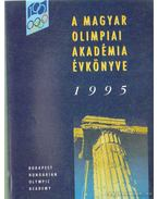 A Magyar Olimpiai Akadémia évkönyve 1995