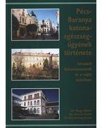 Pécs-Baranya katona-egészségügyének története (dedikált)