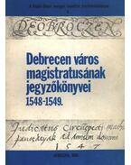 Debrecen város magistratusának jegyzőkönyvei 1548-1549