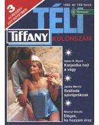 Kajaidba hajt a vágy - Szálloda szívtipróknak - Elégek, ha hozzám érsz - 1992/1. Tiffany Téli különszám