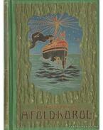 Kelet- és Hollandus India III. kötet -  A Föld Körül