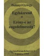 Egyházrend - Erény-e az engedelmesség?