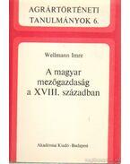 A magyar mezőgazdaság a XVIII. században