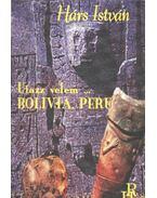 Utazz velem ... Bolivia. Peru
