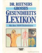 Dr. Reitners grosses Gesungheits Lexikon