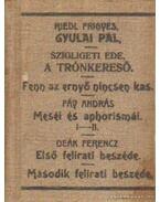 Gyulai Pál; A trónkereső; Fenn az ernyő nincsen kas; Meséi és aphorismái I-II kötet; Első felirati beszéde; Másodok felirati beszéde