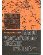Balaton vízgazdálkodástörténeti gyűjteménye