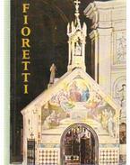Fioretti - Assisi Szent Ferenc Virágoskertje