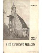 A kis katekizmus példákban VII. kötet