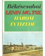 Békéscsabai Lenin MGTSZ három évtizede