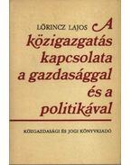 A közigazgatás kapcsolata a gazdasággal és a politikával