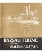Bazsali Ferenc emlékkiállítása