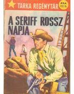 A seriff rossz napja - Aki szerette a naplementét