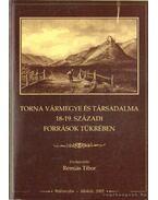 Torna vármegye és társadalma 18-19. századi források tükrében (dedikált)