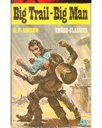 Big Trail - Big Man