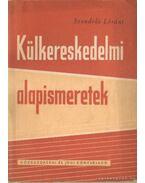 Külkereskedelmi alapismeretek (1963) - Szendrői Lóránt
