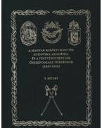 A Magyar Királyi Honvéd Ludovika Akadémia és a testvérintézetek összefoglalt története (1830-1945) - I. kötet